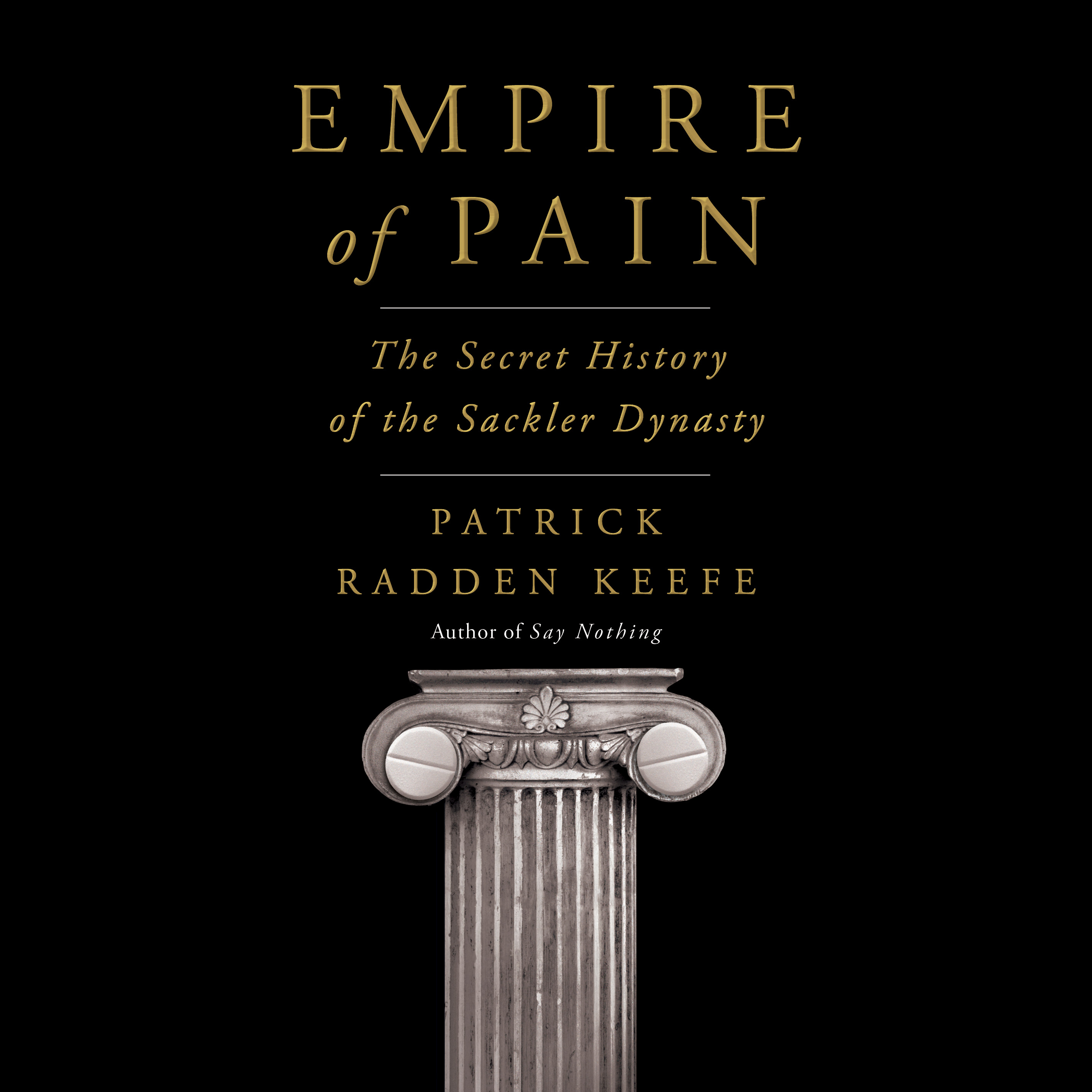 image for Empire of Pain: The Secret History of the Sackler Dynasty