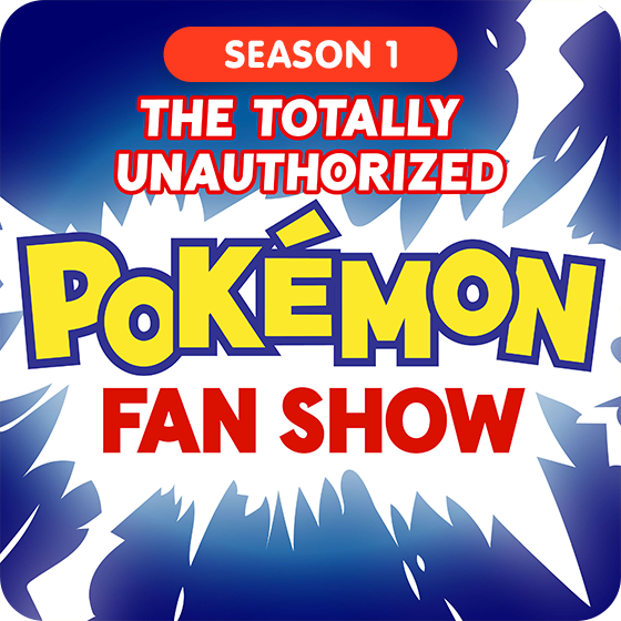 image for The Totally Unauthorized Pokémon Fan Show - Season 1