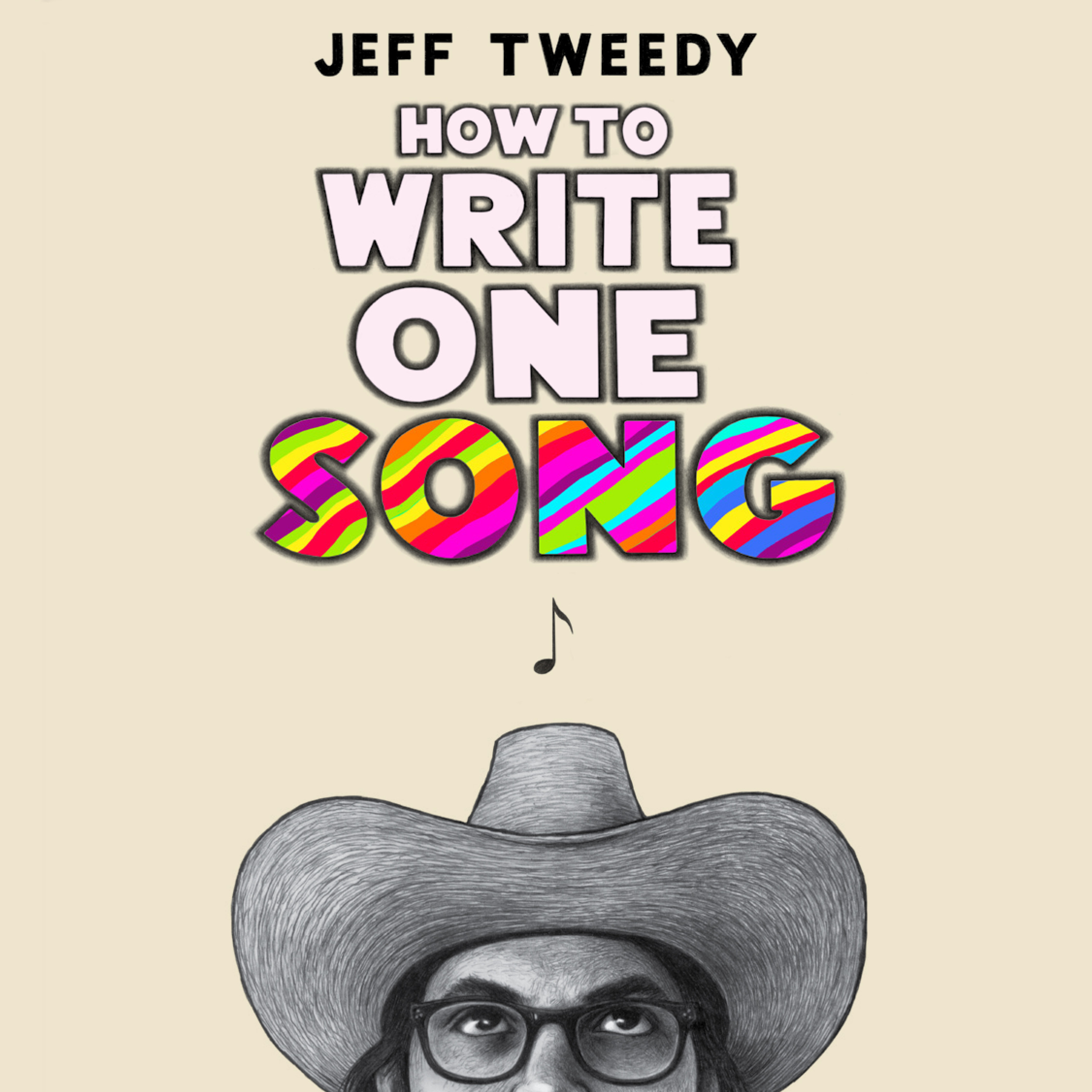image for How to Write One Song: Loving the Things We Create and How They Love Us Back