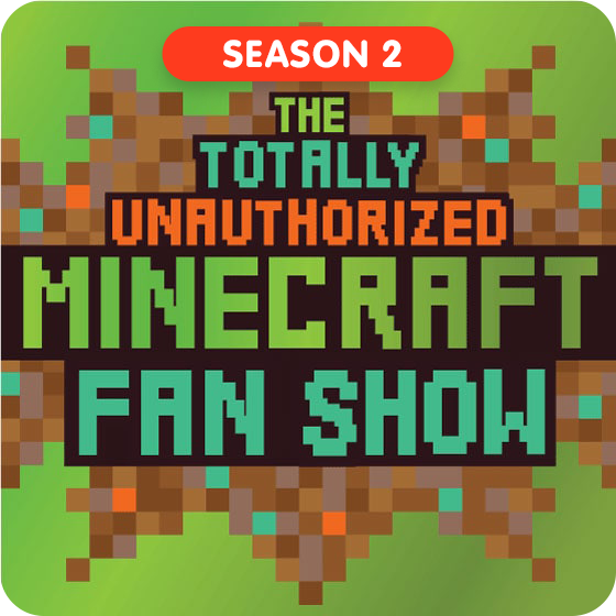 image for The Totally Unauthorized Minecraft Fan Show - Season 2