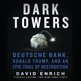 image for Dark Towers: Deutsche Bank, Donald Trump, and an Epic Trail of Destruction