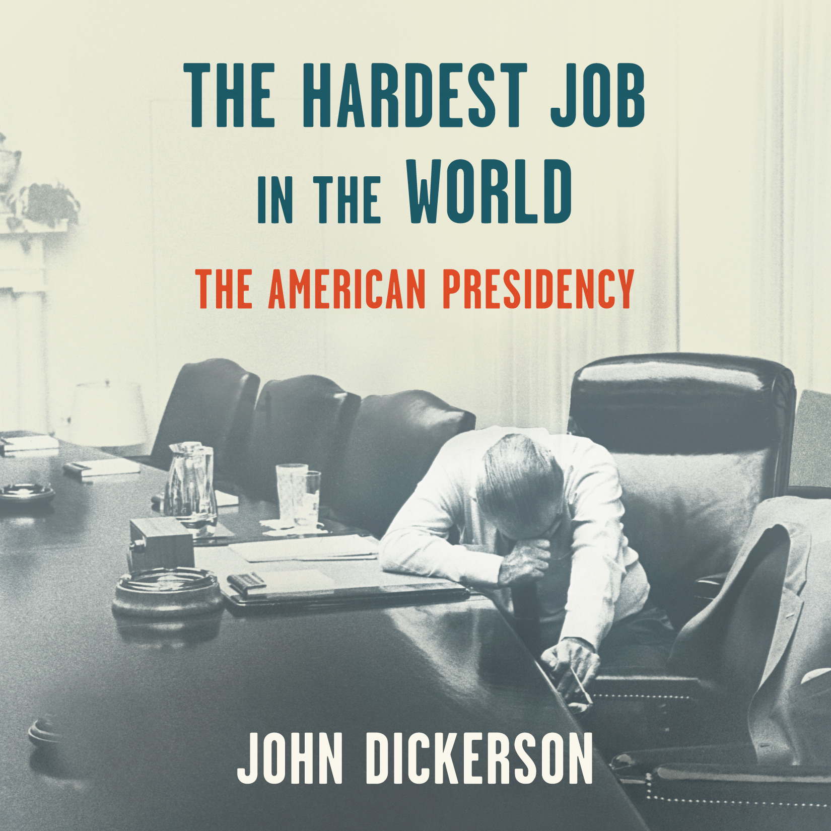 image for The Hardest Job in the World: The American Presidency