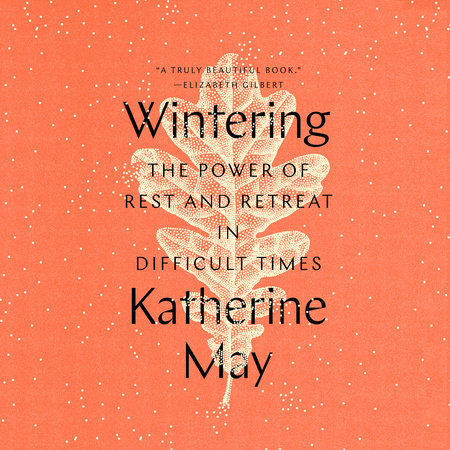 image for Wintering: The Power of Rest and Retreat in Difficult Times
