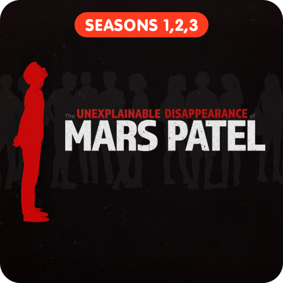 image for The Unexplainable Disappearance of Mars Patel - Seasons 1, 2, & 3 (Save $10!)