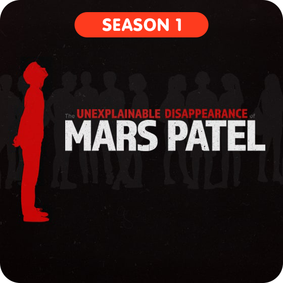 image for The Unexplainable Disappearance of Mars Patel - Season 1