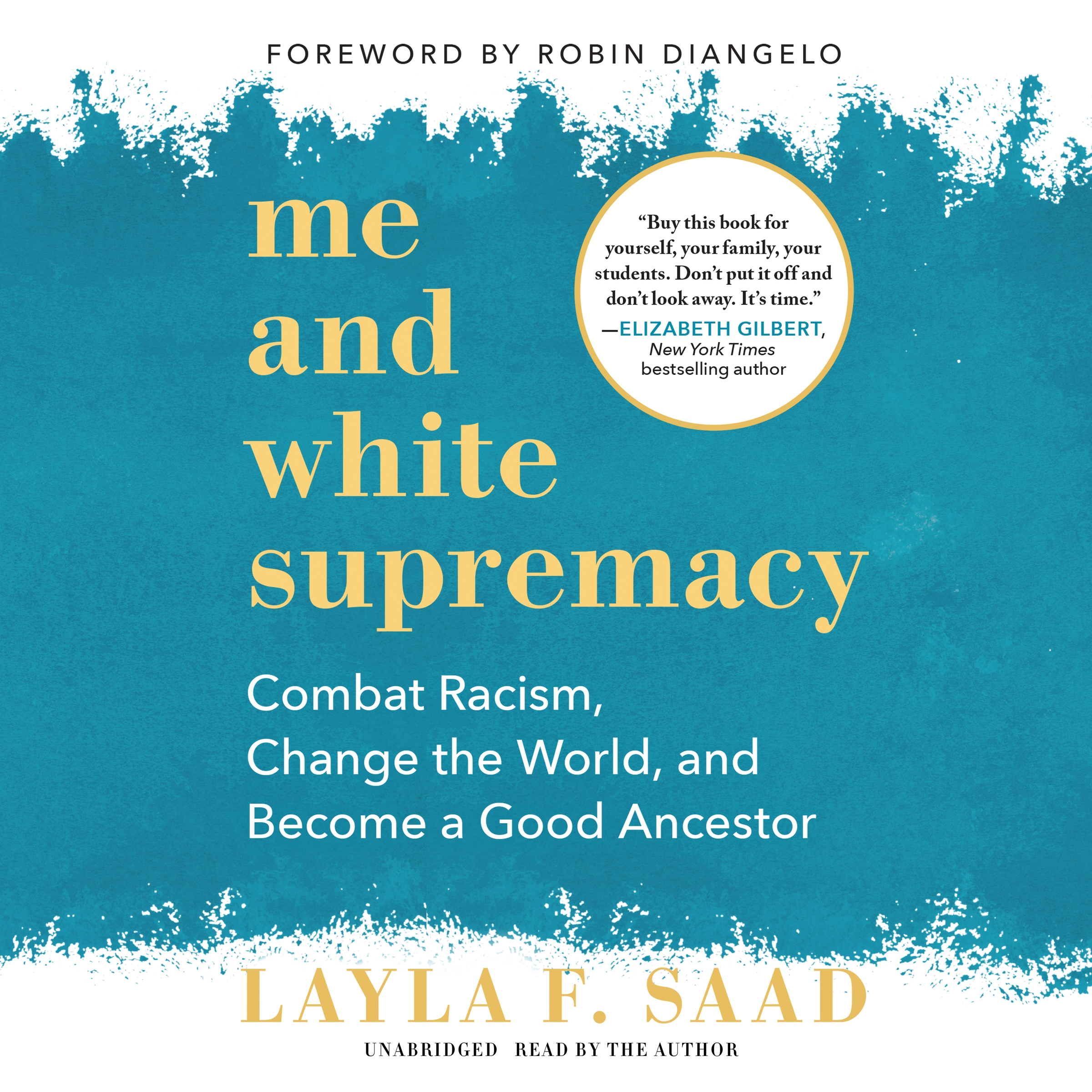 image for Me and White Supremacy: Combat Racism, Change the World, and Become a Good Ancestor